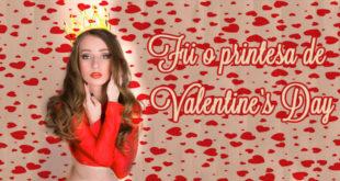 fii-o-printesa-de-valentine's-day