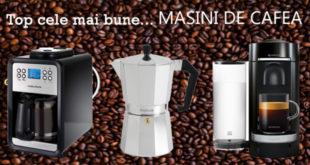 Top cele mai bune masini de cafea - masini de cafea