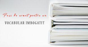 Pasi de urmat pentru un vocabular imbogatit - Life & Love